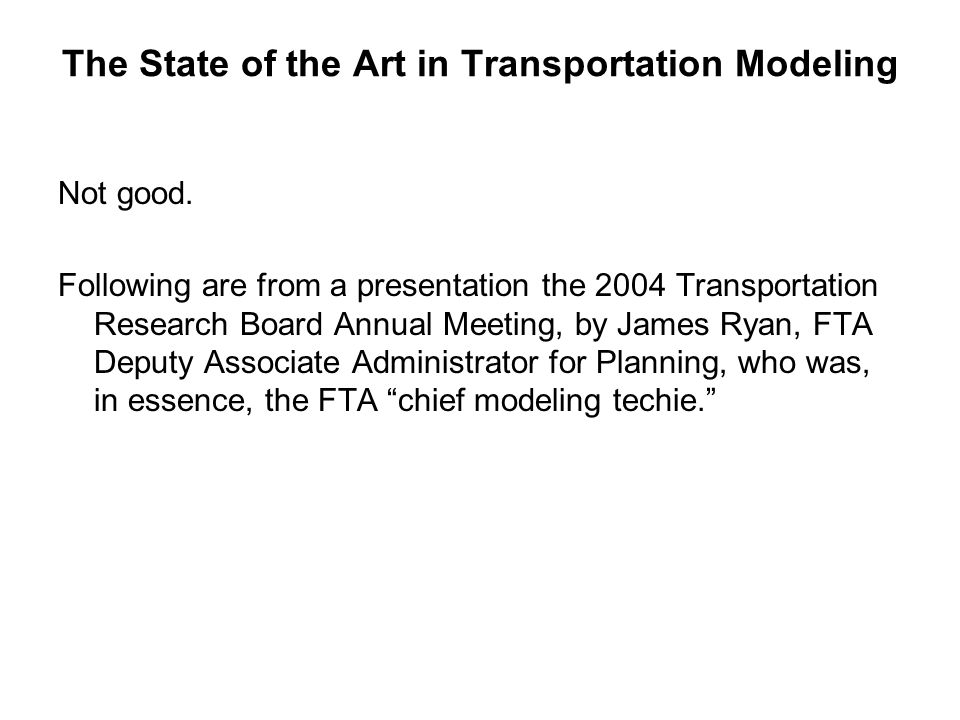 The State of the Art in Transportation Modeling