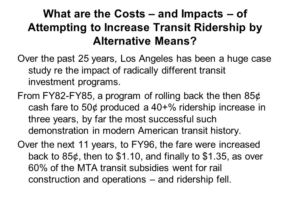 What are the Costs – and Impacts – of Attempting to Increase Transit Ridership by Alternative Means
