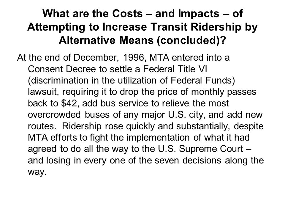 What are the Costs – and Impacts – of Attempting to Increase Transit Ridership by Alternative Means (concluded)