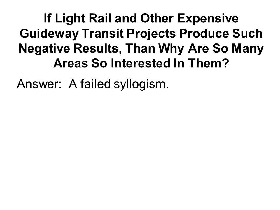 Answer: A failed syllogism.