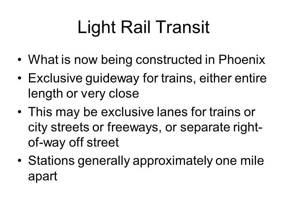 Light Rail Transit What is now being constructed in Phoenix
