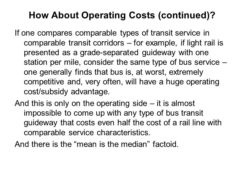 How About Operating Costs (continued)