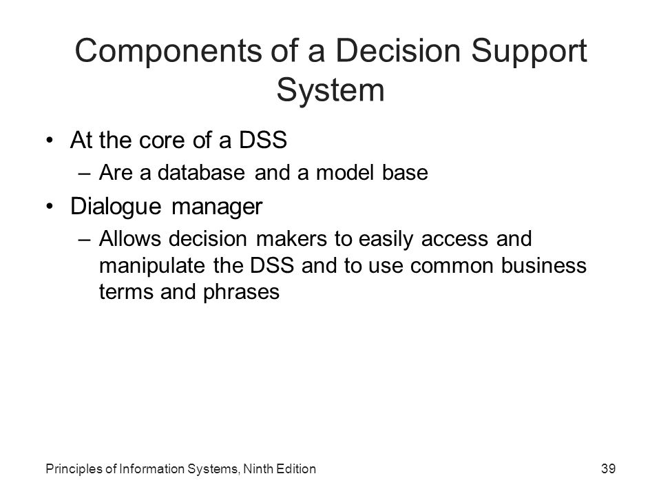 the components of a decision support Chapter 1: introduction to decision support systems objectives grasp the five basic components of a dss learn the roles of data and model management systems.