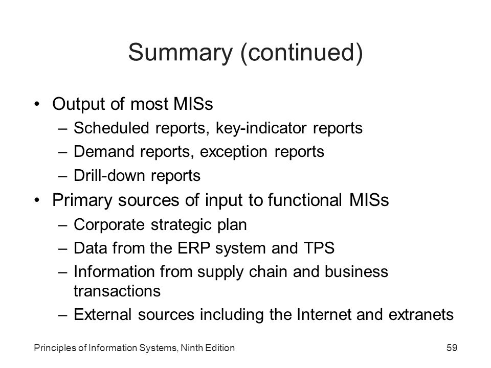 Summary (continued) Output of most MISs