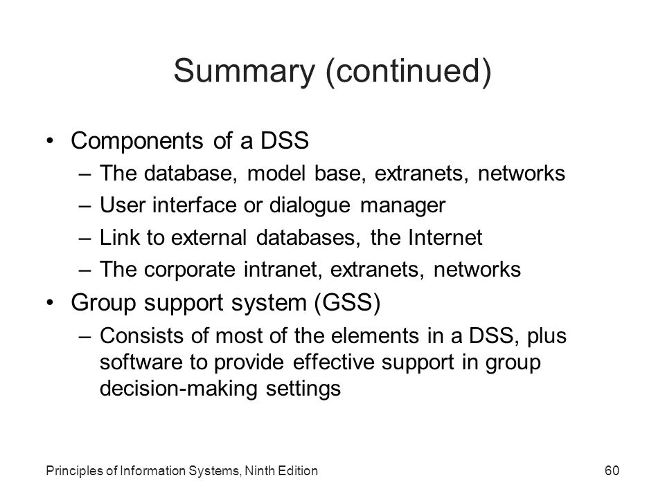 Summary (continued) Components of a DSS Group support system (GSS)