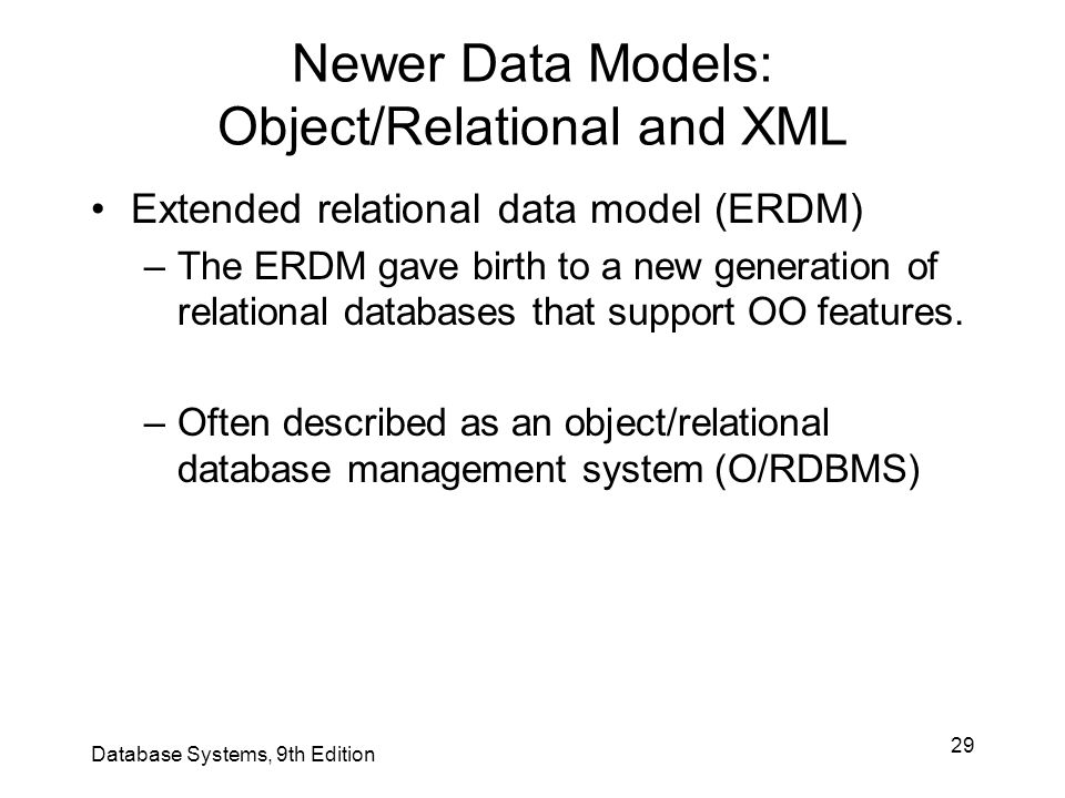 Newer Data Models: Object/Relational and XML