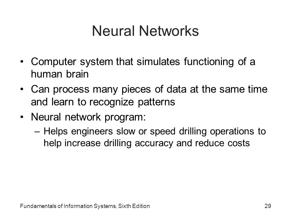 Neural Networks Computer system that simulates functioning of a human brain.