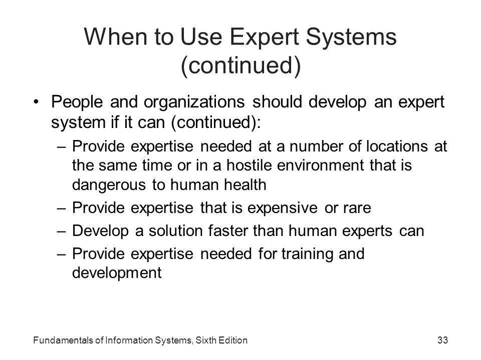 When to Use Expert Systems (continued)