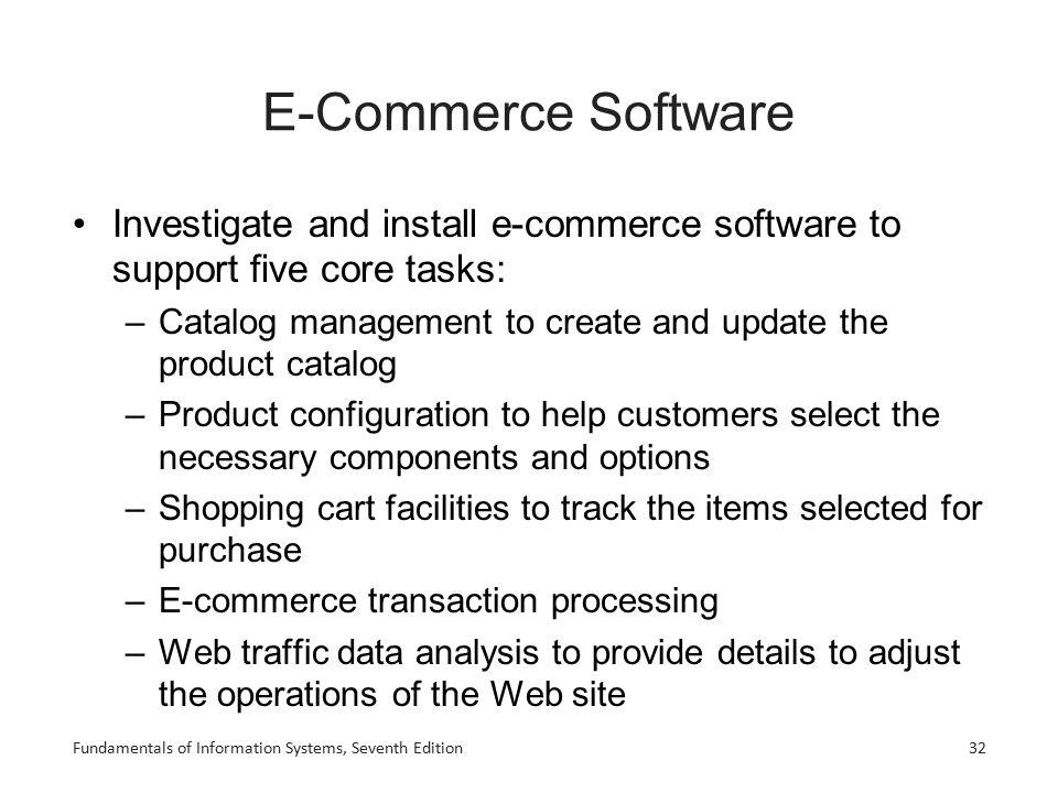 E-Commerce Software Investigate and install e-commerce software to support five core tasks: