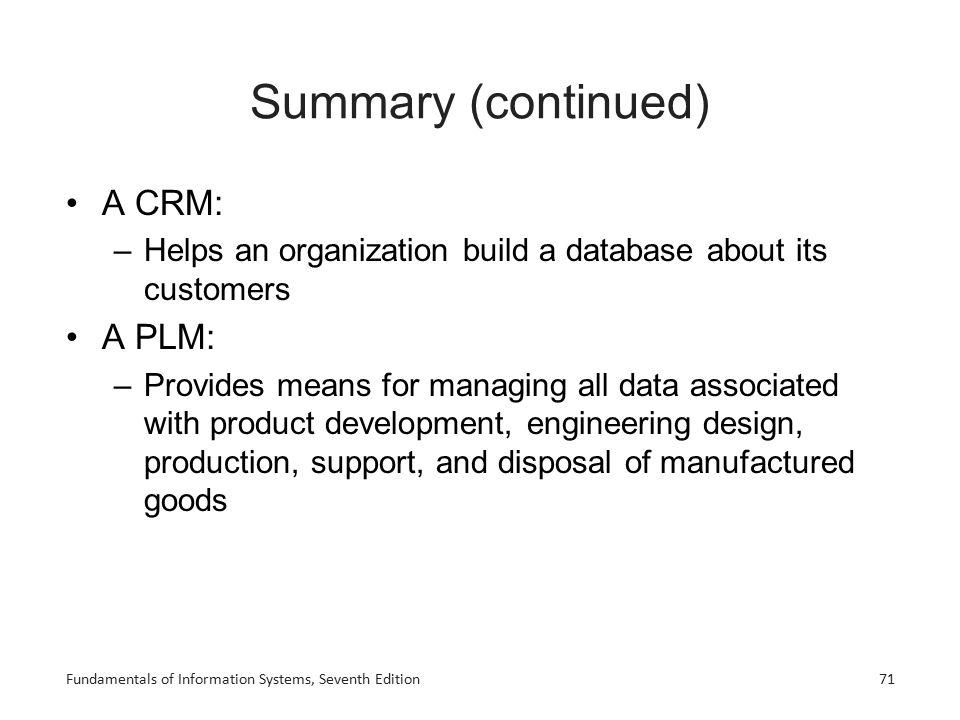 Summary (continued) A CRM: A PLM: