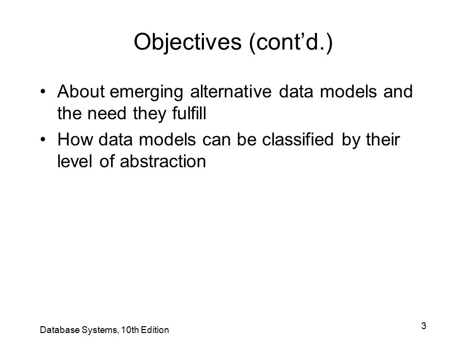 Objectives (cont'd.) About emerging alternative data models and the need they fulfill.