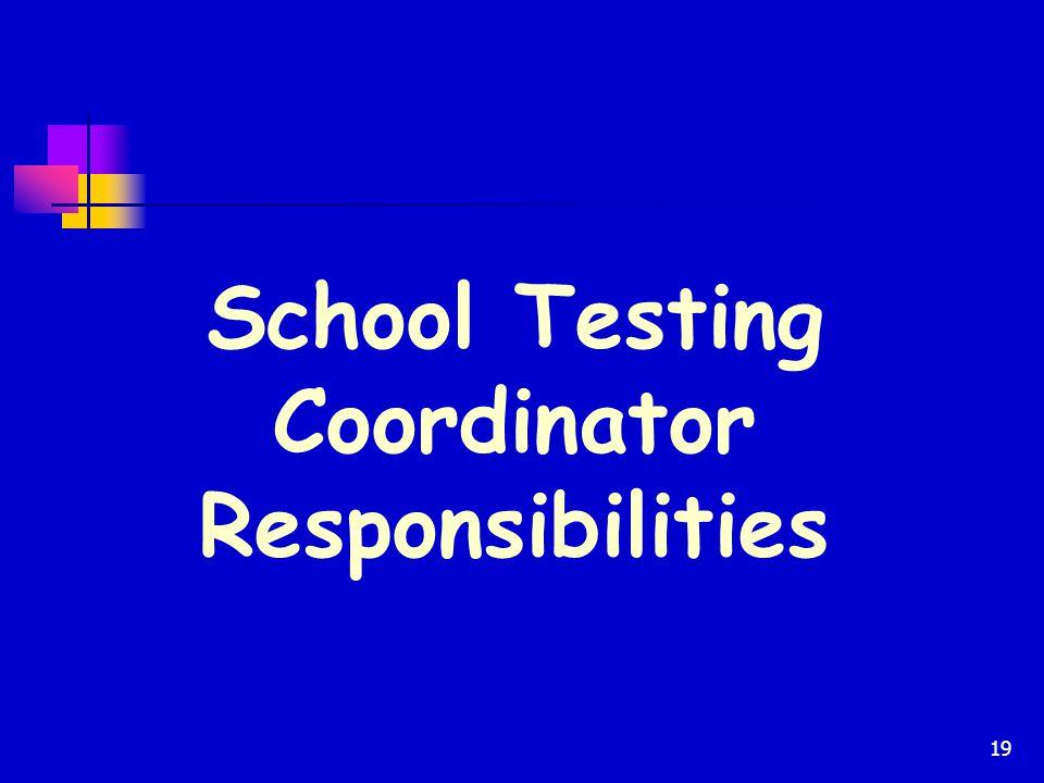 School Testing Coordinator Responsibilities