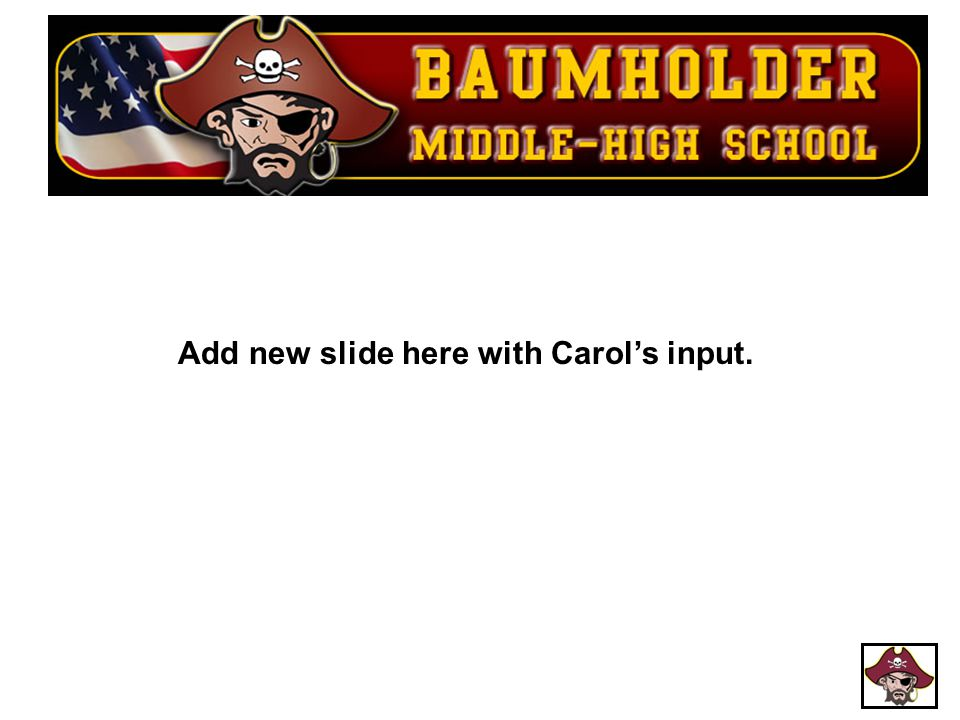 Add new slide here with Carol's input.