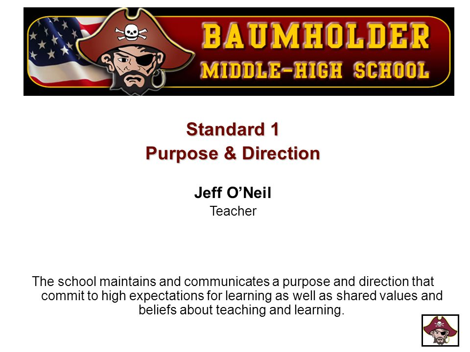 Standard 1 Purpose & Direction Jeff O'Neil Teacher