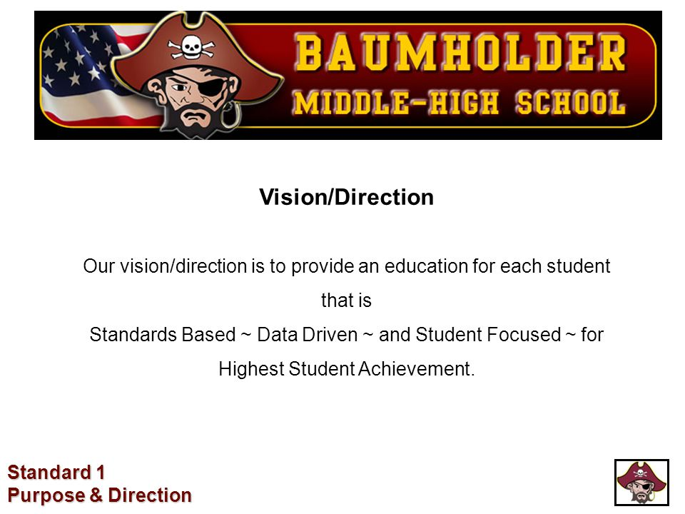 Vision/Direction Our vision/direction is to provide an education for each student that is.