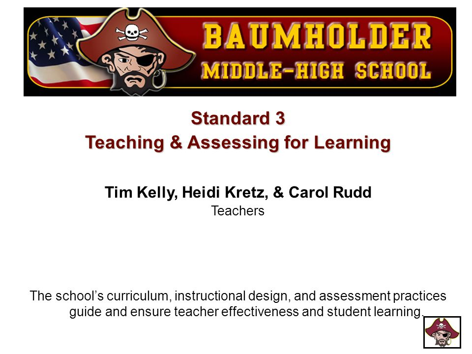 Teaching & Assessing for Learning Tim Kelly, Heidi Kretz, & Carol Rudd