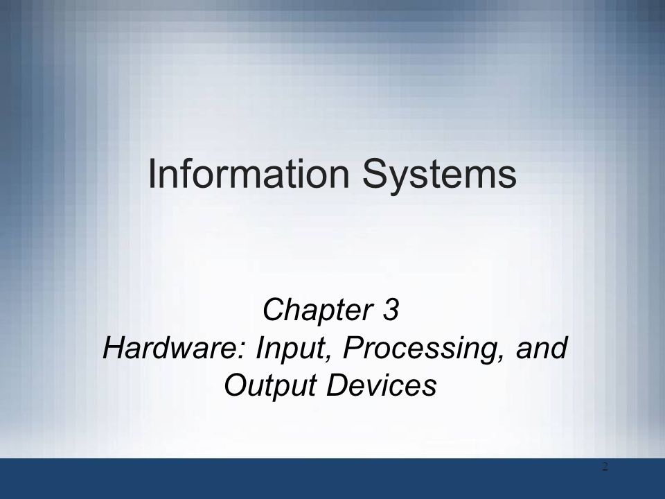 Chapter 3 Hardware: Input, Processing, and Output Devices
