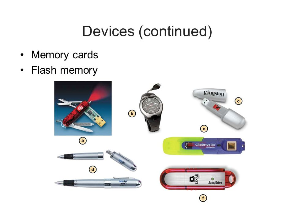 Devices (continued) Memory cards Flash memory