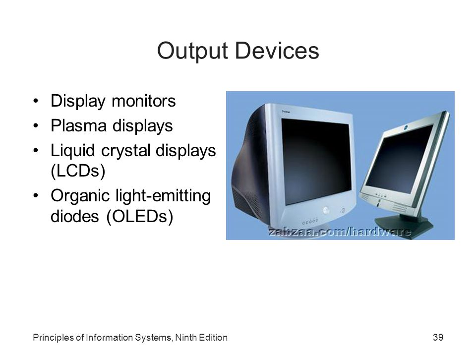 Output Devices Display monitors Plasma displays