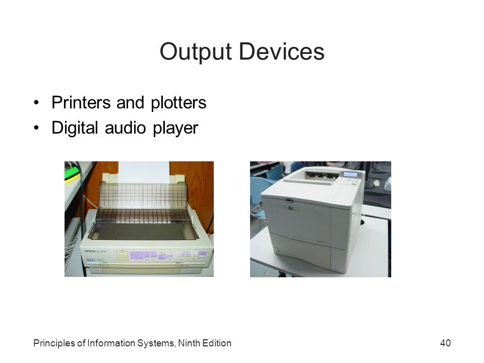 Output Devices Printers and plotters Digital audio player