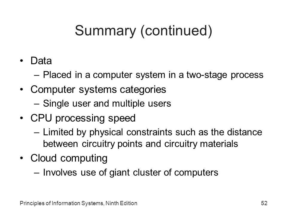 Summary (continued) Data Computer systems categories