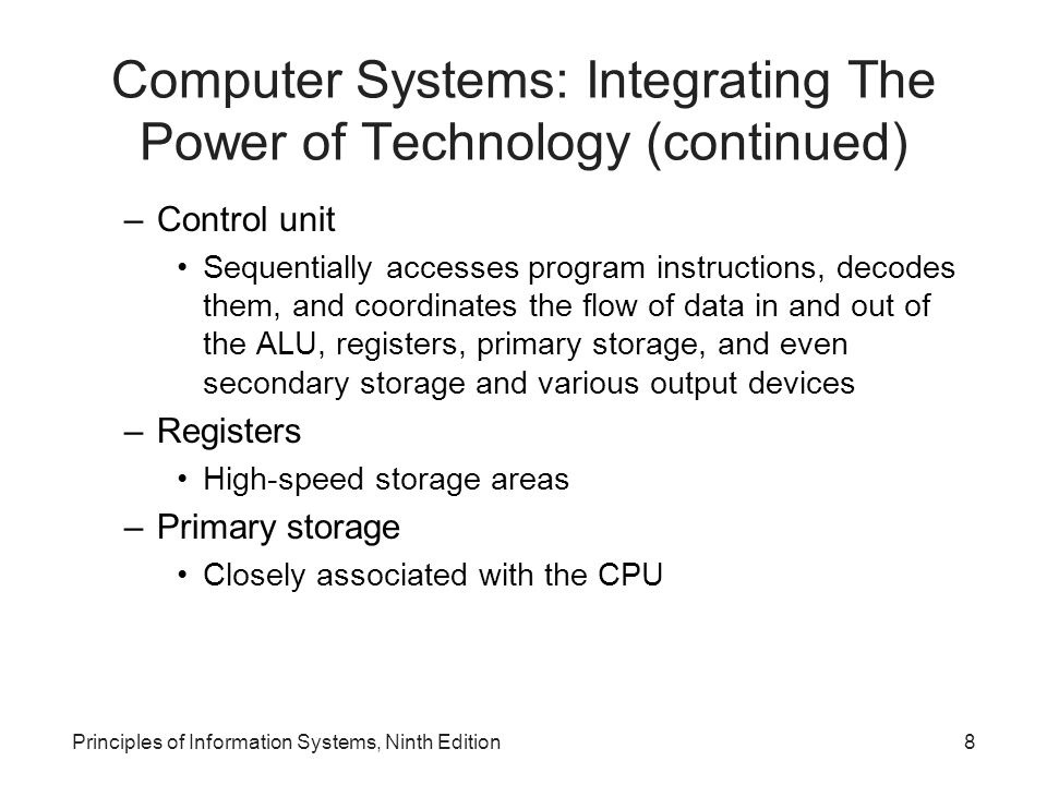 Computer Systems: Integrating The Power of Technology (continued)