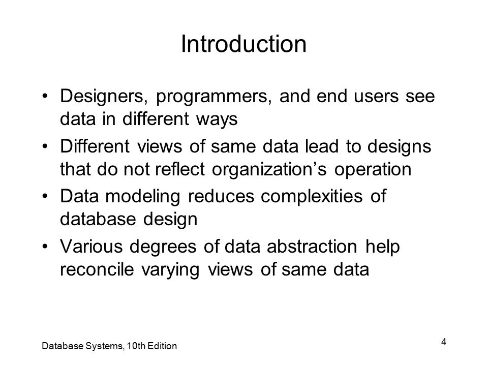 Introduction Designers, programmers, and end users see data in different ways.