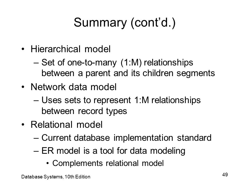 Summary (cont'd.) Hierarchical model Network data model
