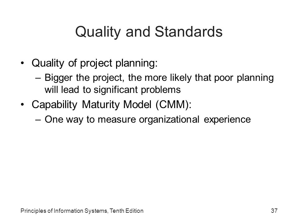 Quality and Standards Quality of project planning: