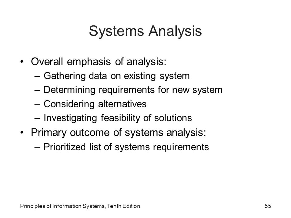 Systems Analysis Overall emphasis of analysis: