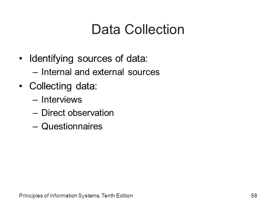 Data Collection Identifying sources of data: Collecting data: