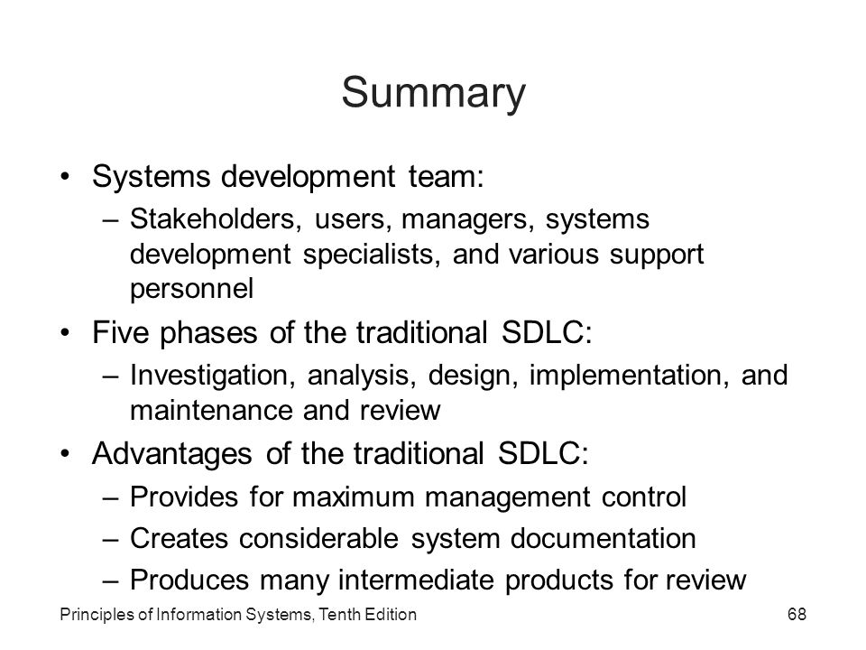 Summary Systems development team: Five phases of the traditional SDLC: