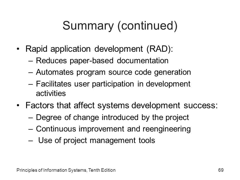Summary (continued) Rapid application development (RAD):