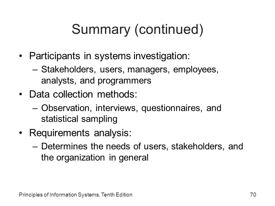 Summary (continued) Participants in systems investigation: