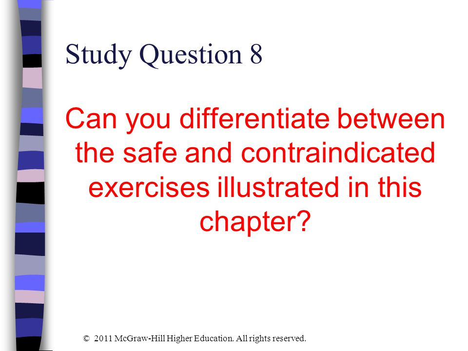 Study Question 8 Can you differentiate between the safe and contraindicated exercises illustrated in this chapter
