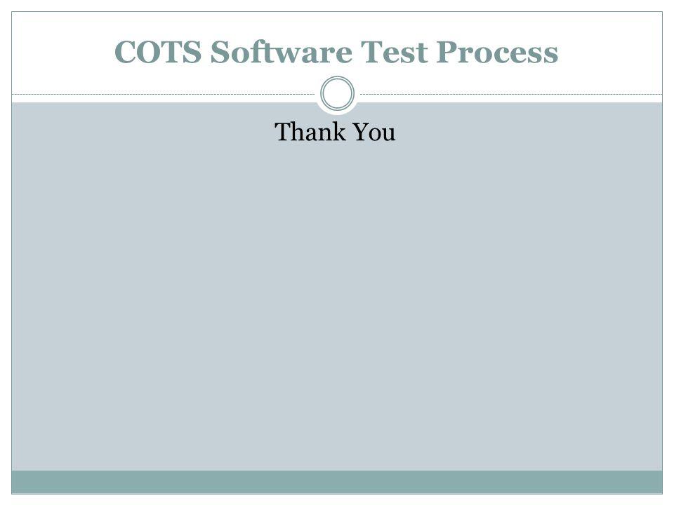 COTS Software Test Process