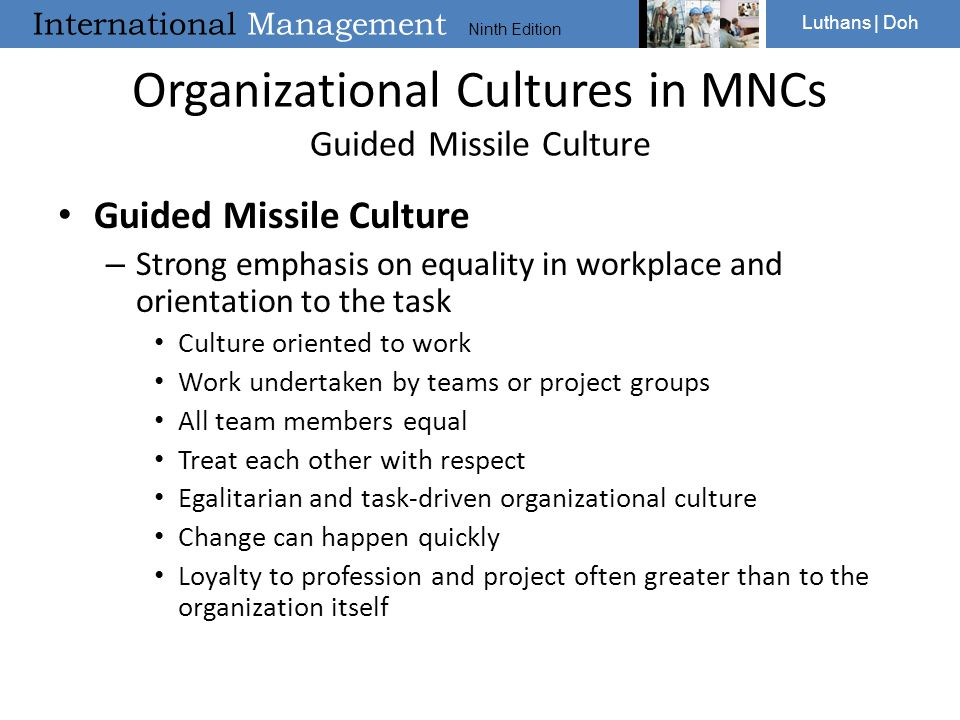 Organizational Cultures in MNCs Guided Missile Culture