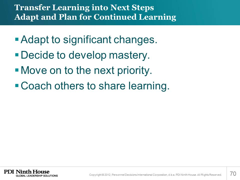 Adapt to significant changes. Decide to develop mastery.