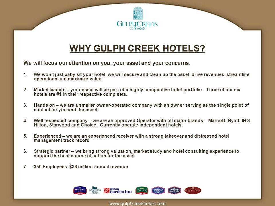 WHY GULPH CREEK HOTELS We will focus our attention on you, your asset and your concerns.