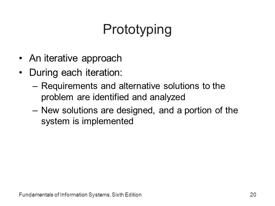 Prototyping An iterative approach During each iteration: