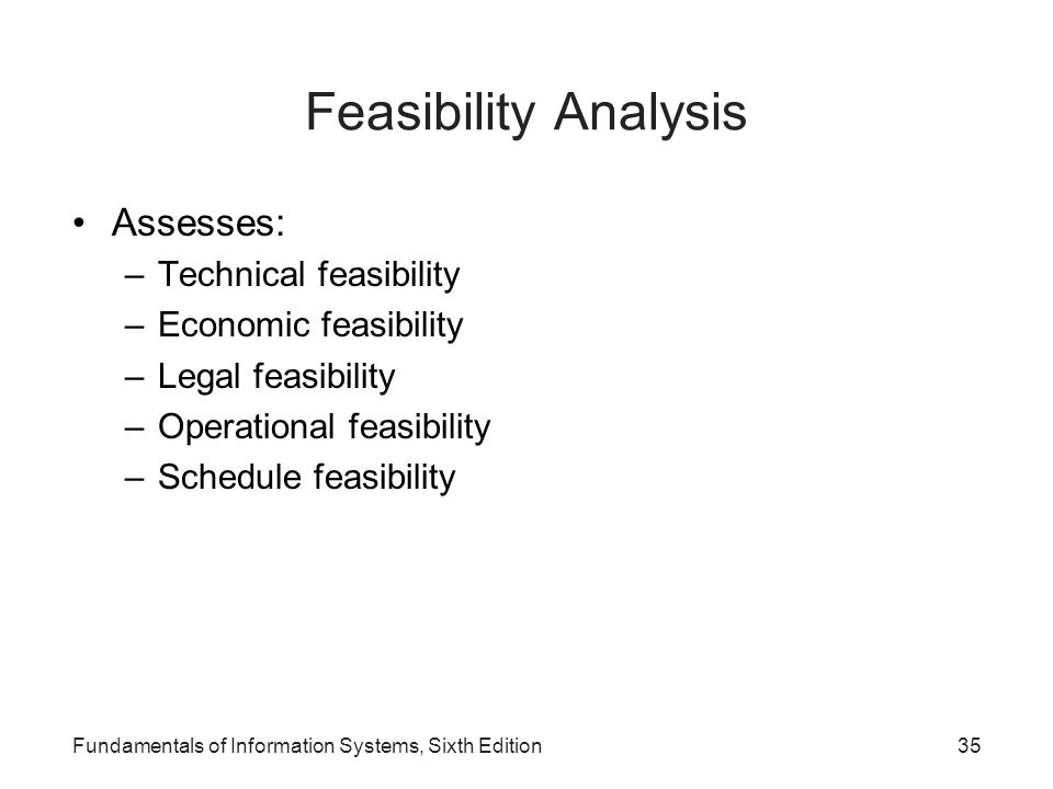 Feasibility Analysis Assesses: Technical feasibility