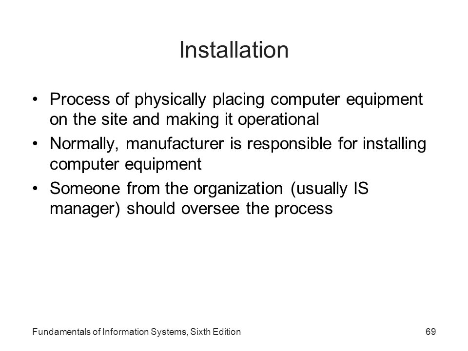 Installation Process of physically placing computer equipment on the site and making it operational.