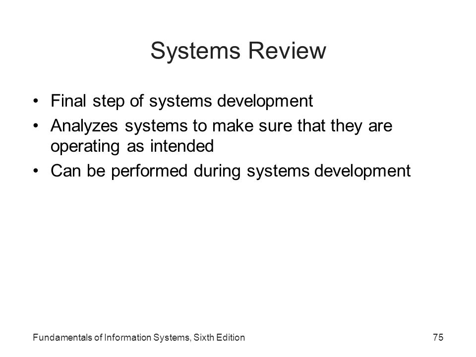 Systems Review Final step of systems development