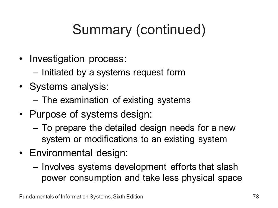 Summary (continued) Investigation process: Systems analysis: