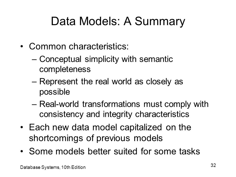 Data Models: A Summary Common characteristics: