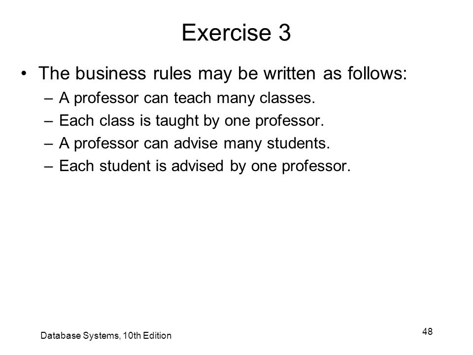 Exercise 3 The business rules may be written as follows: