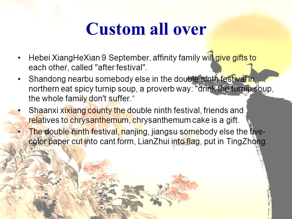 Custom all over Hebei XiangHeXian 9 September, affinity family will give gifts to each other, called after festival .