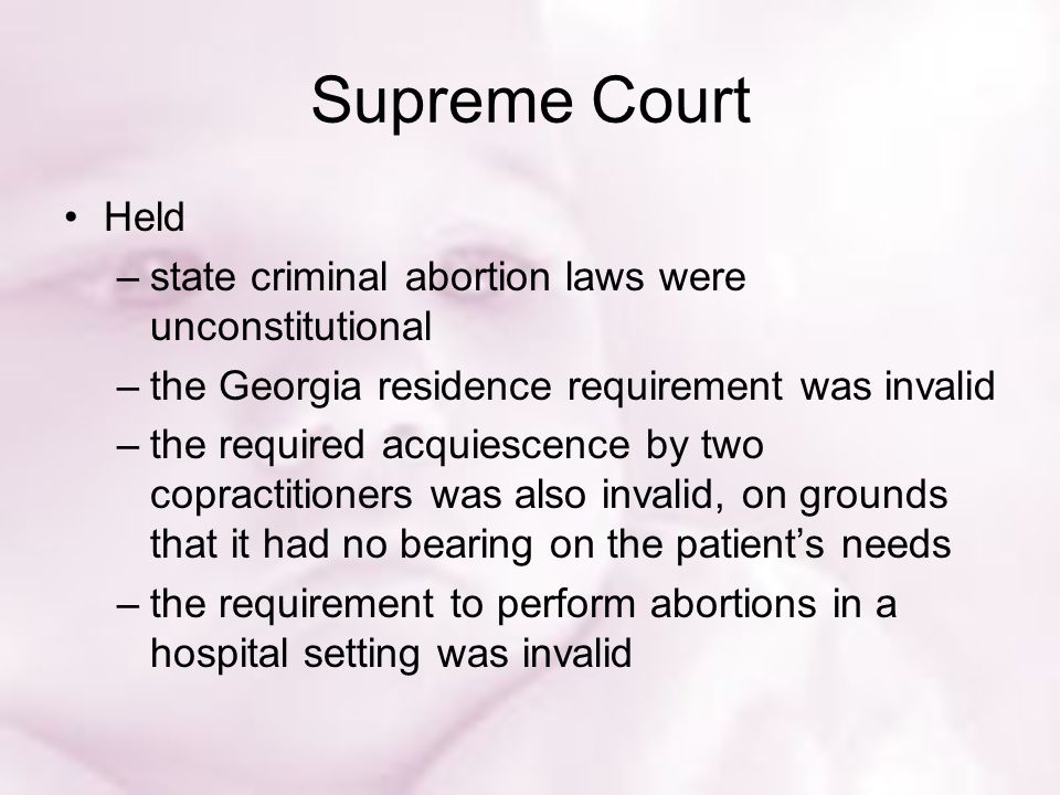 Supreme Court Held state criminal abortion laws were unconstitutional