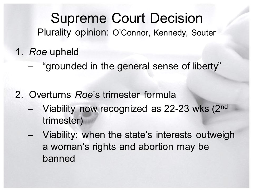 Supreme Court Decision Plurality opinion: O'Connor, Kennedy, Souter