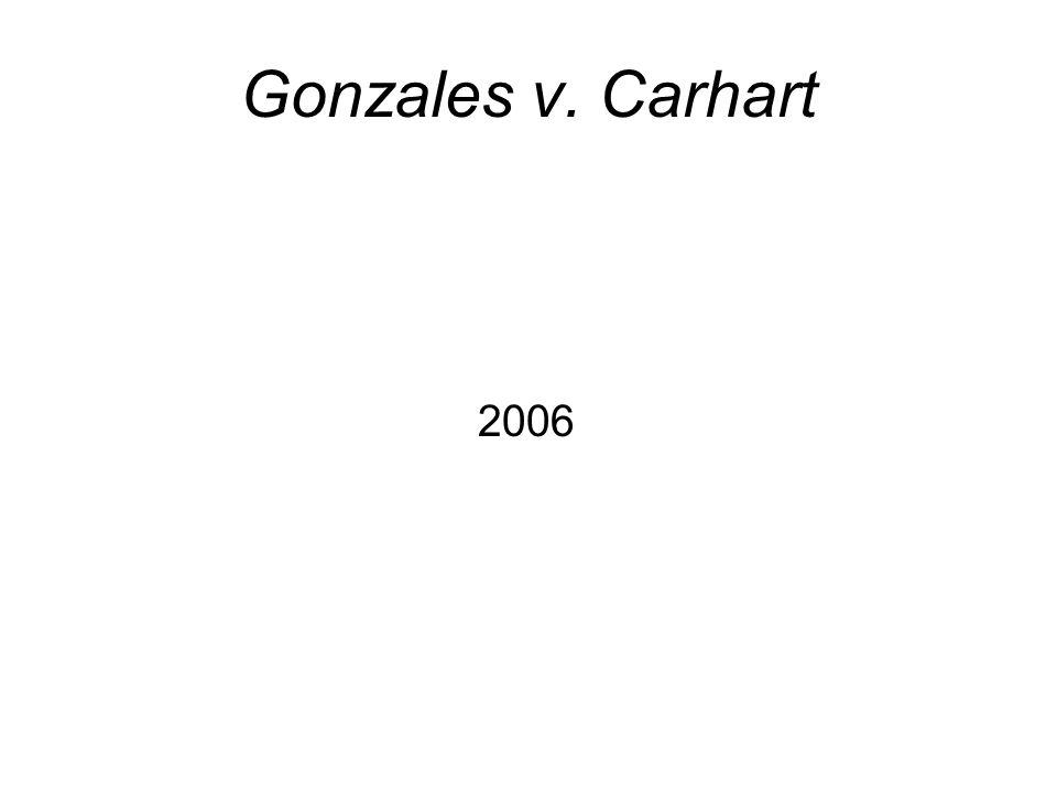 Gonzales v. Carhart 2006